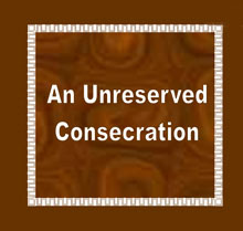 An Unreserved Consecration