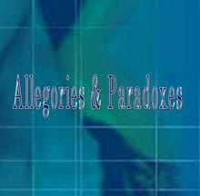 Allegories and Paradoxes